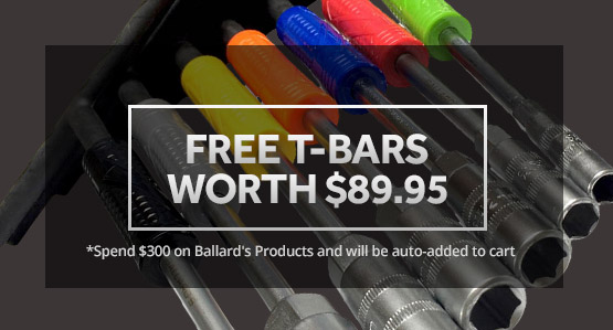 FREE BALLARDS T-BARS WHEN YOU SPEND $300 ON BALLARDS